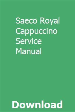 Saeco Royal Cappuccino Service Manual | forsgeperti | Engine