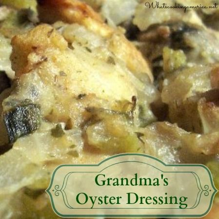 -       Grandma's Oyster Dressing  -       www.whatscookingamerica.net