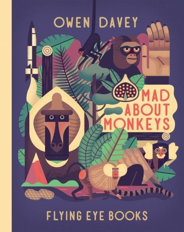 Children's book inspiration | Mad About Monkeys by Owen Davey.