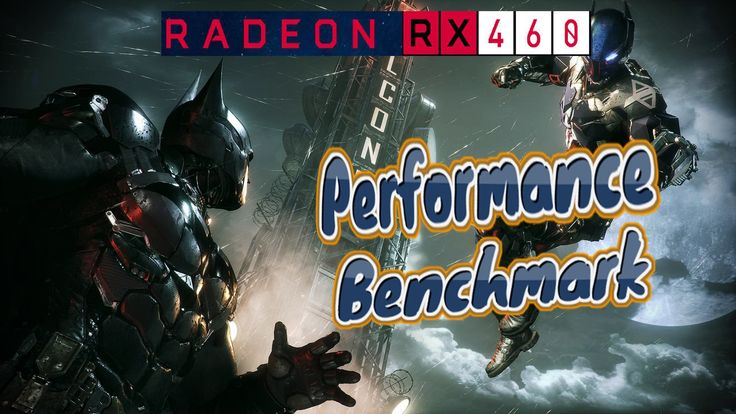 BATMAN: ARKHAM KNIGHT Performance Test on RX 460 Sapphire Nitro RX 460 1080p GAMING  ======================================================  RX 460 Performance Benchamark on BATMAN: ARKHAM KNIGHT  https://youtu.be/GRma4FnYJDY  This is the Batman Arkham Knight performance test video on Sapphire Nitro AMD RX 460. RX 460 is the best mid range Graphics card at present. RX 460 hasbeen used to test the performance of Batman Arkham Knight at 1080p resolution.  RX 460 costs around $120 and this made…