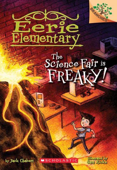 The Science Fair is Freaky! (Eerie Elementary Series #4)