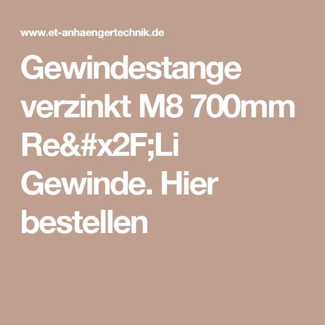 Gewindestange verzinkt M8 700mm Re/Li Gewinde. Hier bestellen