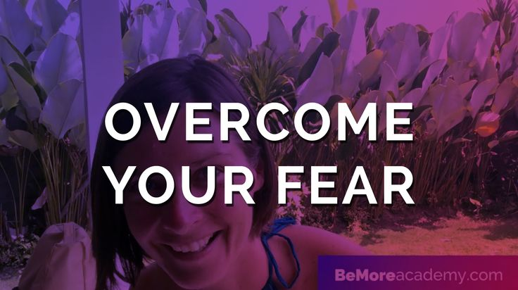 Train yourself to Overcome Your Fear