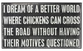 DreamerThe Roads, Laugh, Dreams, Quotes, Chicken Coops, Funny Stuff, Humor, Chicken Crosses, Things