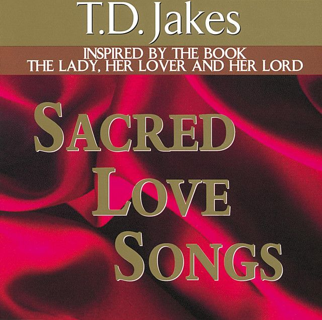 The Lady Her Lover And Lord T Jakes Sacred Love Songs This Is What I Walked Down Aisle To On My Wedding Lyrics
