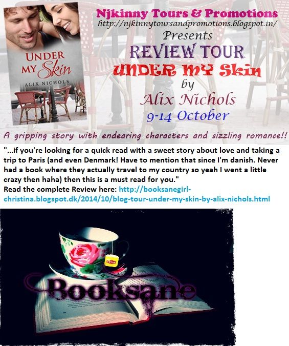 #ARCBookReview #UnderMySkin by @Aalix_Nichols by @ChristinaJW from Booksane blog.. Read Christina's verdict and also Enter #Giveaway to win $15 Amazon GC + paperback copies of the book!  http://booksanegirl-christina.blogspot.in/2014/10/blog-tour-under-my-skin-by-alix-nichols.html  #BlogTour #Romance
