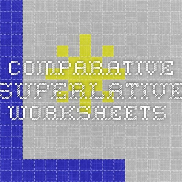 comparative superlative worksheets