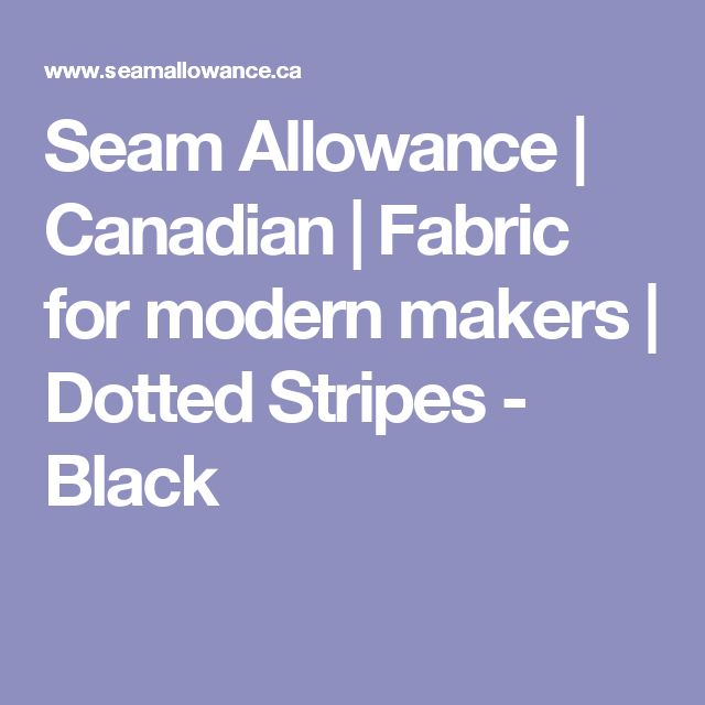 Seam Allowance | Canadian | Fabric for modern makers | Dotted Stripes - Black