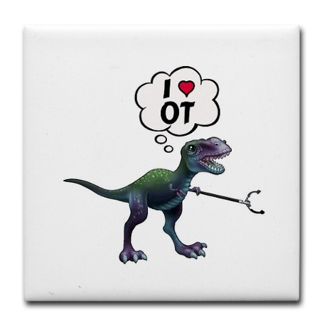 T-Rex Loves Occupational Therapy. Lol too cute, I want this on a t-shirt!
