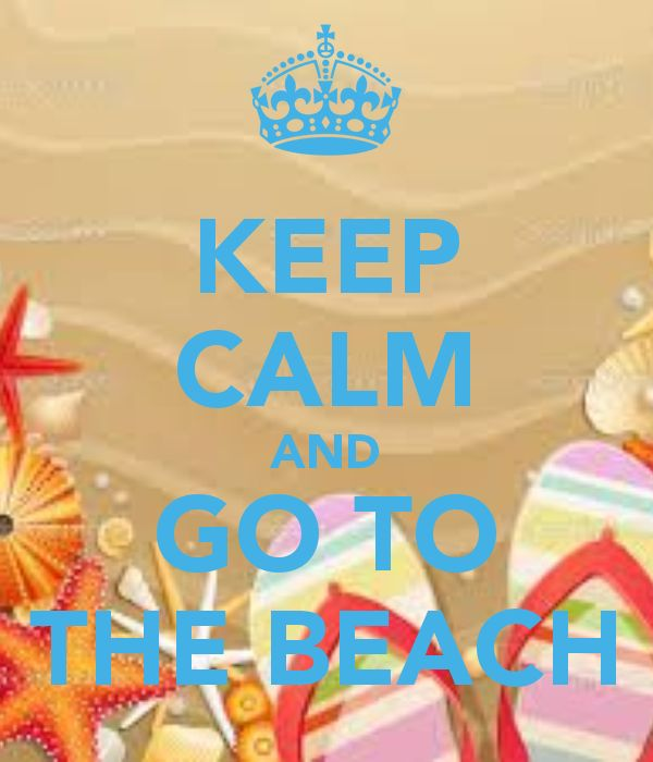 KEEP CALM AND GO TO THE BEACH - created by eleni