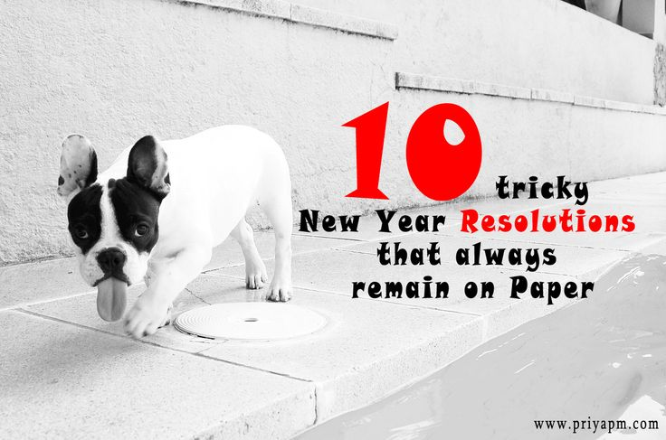 10 tricky #NewYear #Resolutions that always remain on Paper - priyapm  Read more here: http://www.priyapm.com/my-scribbles/interesting-articles/10-tricky-new-year-resolutions-always-remain-paper/