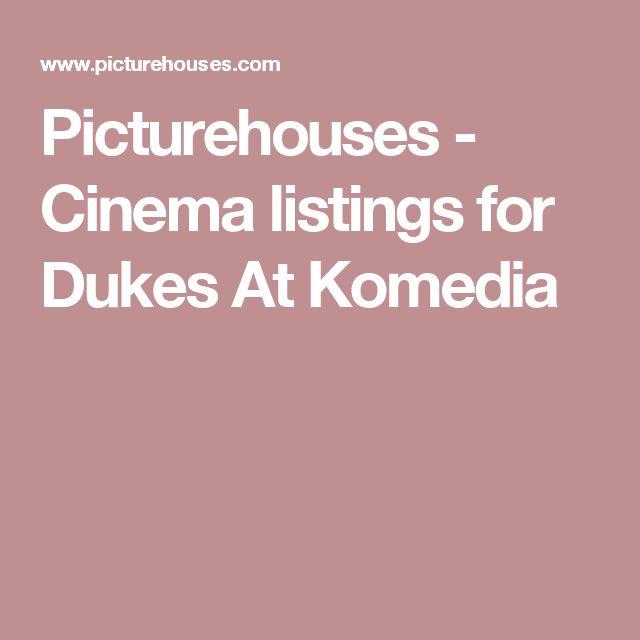 Picturehouses - Cinema listings for Dukes At Komedia