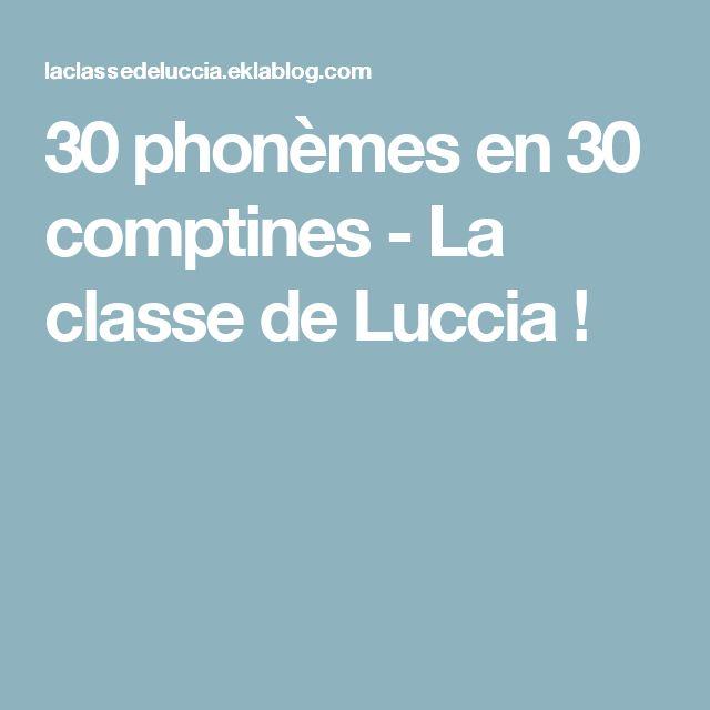 30 phonèmes en 30 comptines - La classe de Luccia !