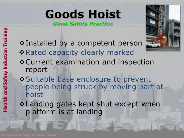 Goods Hoist                                                Good Safety PracticeHealth and Safety Induction Training       ...