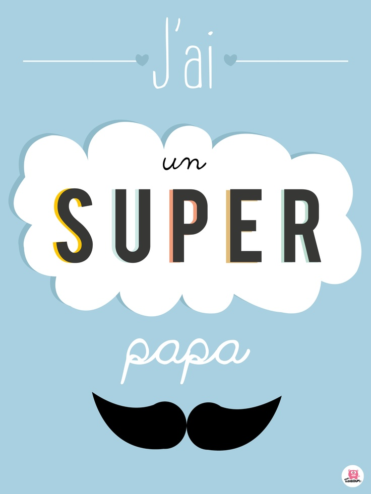 Affiche déco pour un super papa! I have a great dad sign in French! Aline.     And yes, my dad is awesome!