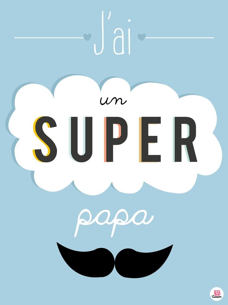 Affiche déco pour un super papa  Disponible sur www.boum-badaboum.fr