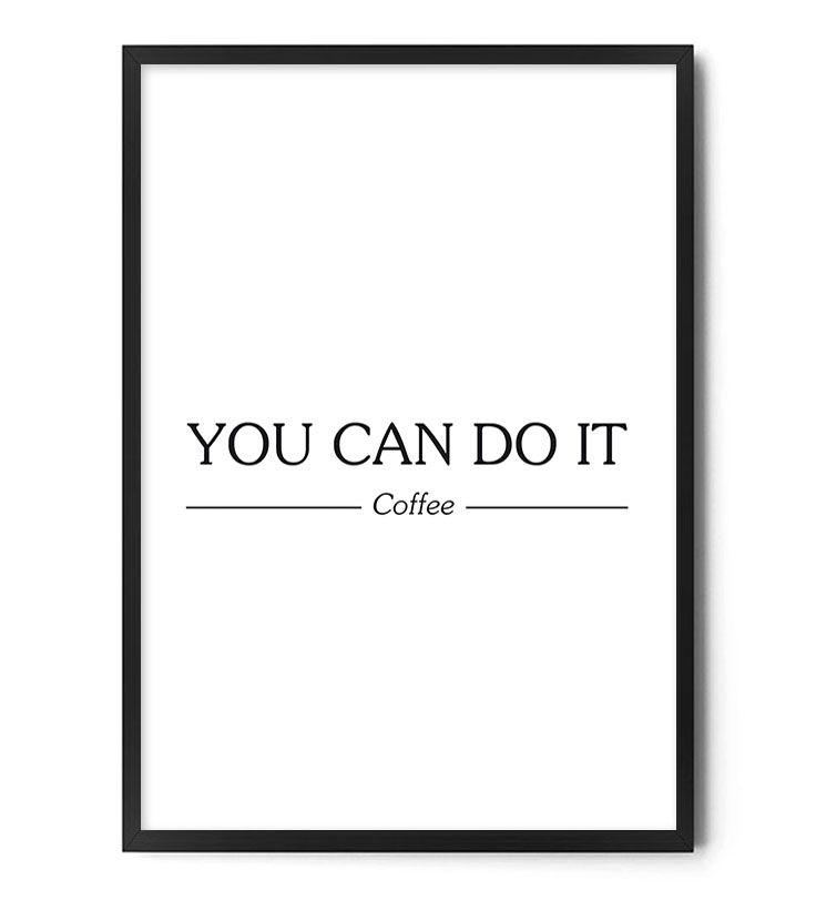 Plakat YOU CAN DO IT - COFFEE www.foxartstudio.pl