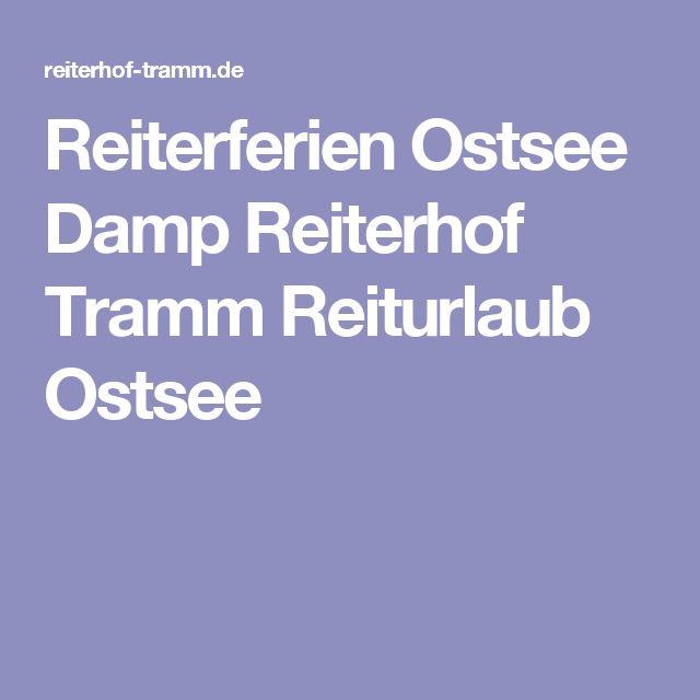 Reiterferien Ostsee Damp Reiterhof Tramm Reiturlaub Ostsee