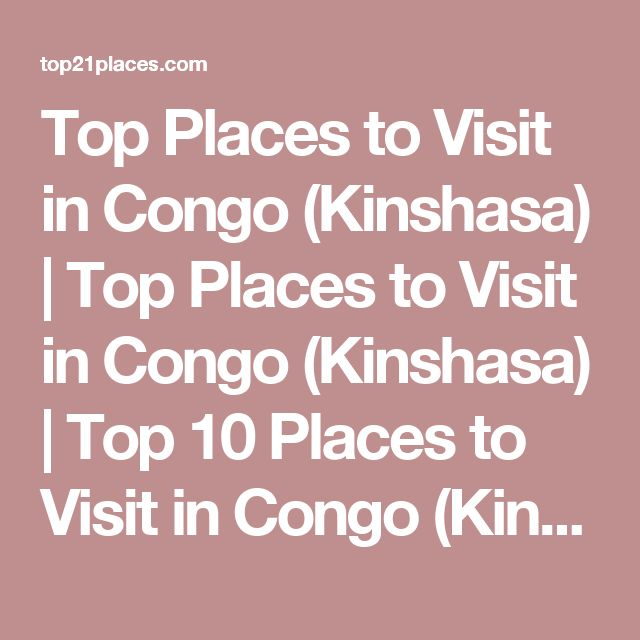 Top Places to Visit in Congo (Kinshasa) | Top Places to Visit in Congo (Kinshasa) | Top 10 Places to Visit in Congo (Kinshasa) – Top 21 Places