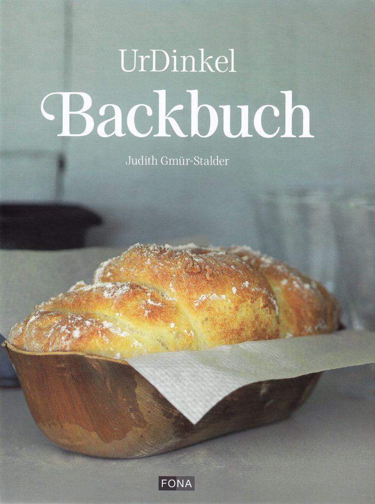 *****************omni******************       UrDinkel-Backbuch von Judith Gmür-Stalder, FONA Verlag 2011, ISBN-13: 978-3037804537