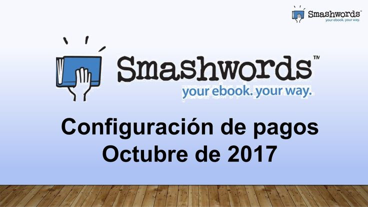 Smashwords 2017 - Configuración de pagos octubre de 2017 (español) https://youtu.be/fZbfQVm1xrY