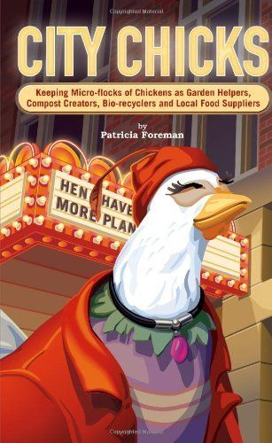 City Chicks: Keeping Micro-flocks of Chickens as Garden Helpers, Compost Makers, Bio-reyclers, and Local Food Producers by Patricia L. Foreman, http://www.amazon.com/dp/0962464856/ref=cm_sw_r_pi_dp_Ir.Tpb1ADVHJM