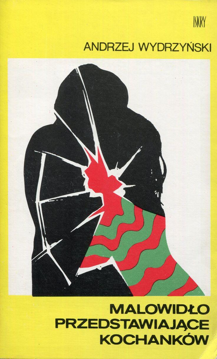 """""""Malowidło przedstawiające kochanków"""" Andrzej Wydrzyński Cover by Piotr Kultys Published by Wydawnictwo Iskry 1978"""