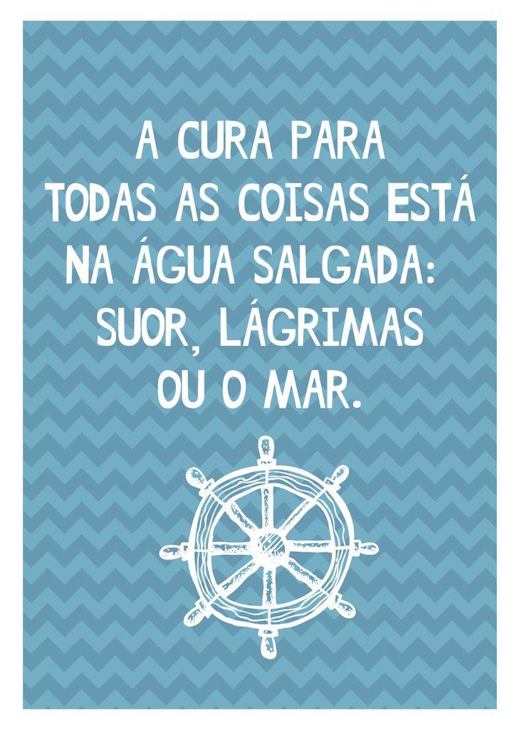 Poster Frase A cura para todas as coisas esta na agua salgada