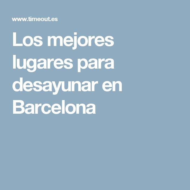 Los mejores lugares para desayunar en Barcelona