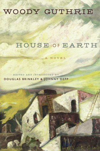 House of Earth by Woody Guthrie. $11.84. Publisher: Fourth Estate (February 5, 2013). 288 pages. Author: Woody Guthrie