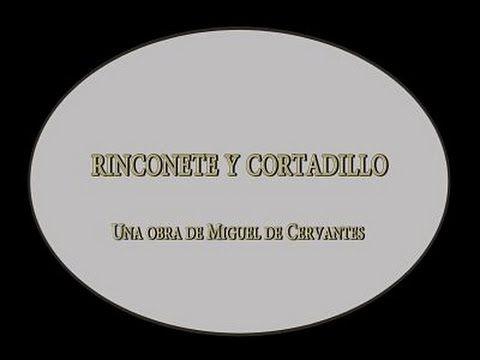 Rinconete y Cortadillo, de Miguel de Cervantes - YouTube