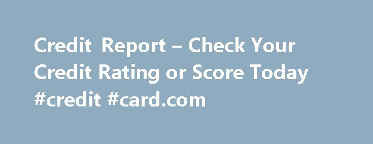 Credit Report – Check Your Credit Rating or Score Today #credit #card.com http://credit.remmont.com/credit-report-check-your-credit-rating-or-score-today-credit-card-com/  #check my credit rating # Credit Reporting Do you know what your credit score is? Find out your credit rating Read More...The post Credit Report – Check Your Credit Rating or Score Today #credit #card.com appeared first on Credit.