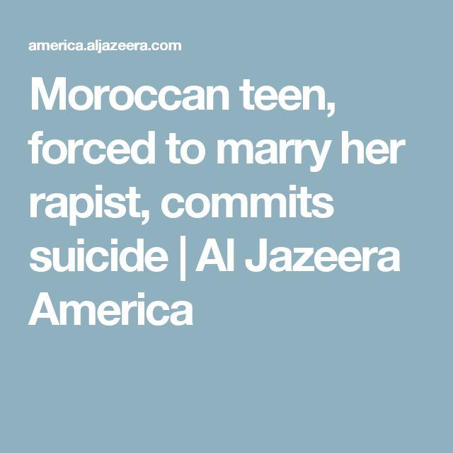 Moroccan teen, forced to marry her rapist, commits suicide | Al Jazeera America