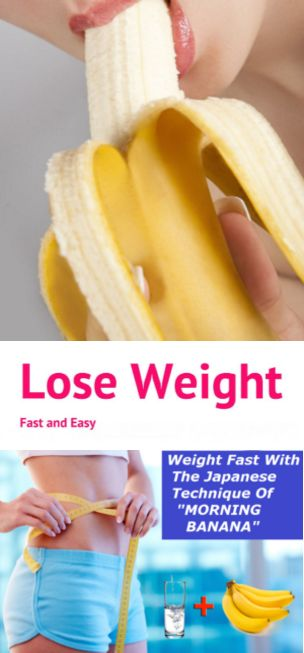 """How To Lose Weight Fast With The Japanese Technique Of """"MORNING BANANA"""""""