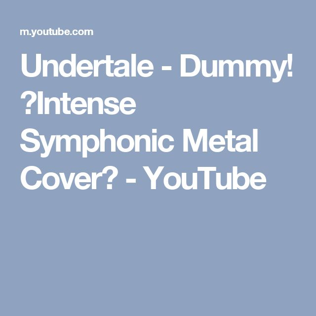 Undertale - Dummy! 【Intense Symphonic Metal Cover】 - YouTube