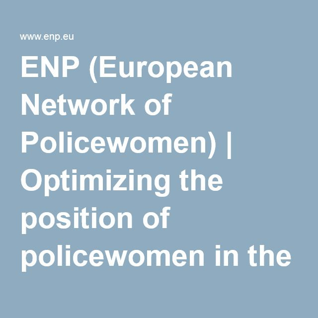 ENP (European Network of Policewomen) | Optimizing the position of policewomen in the European police services