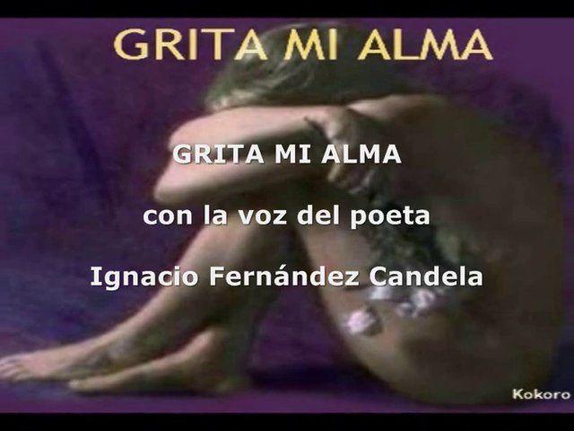 GRITA MI ALMA con la voz del poeta Ignacio Fernández Candela De mi libro UNA VIDA Y UN AMOR en tu domicilio y dedicado 13 € envío incluido.
