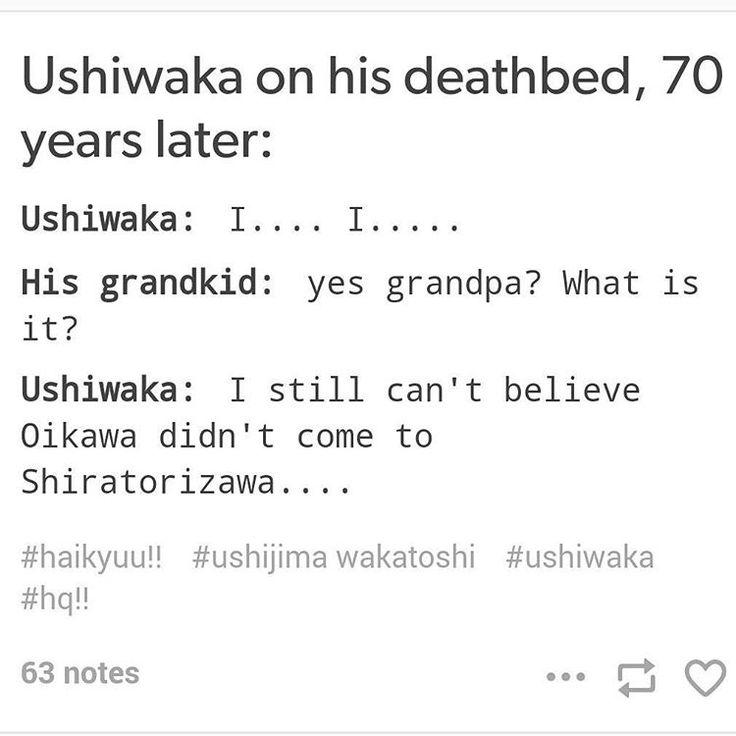 "And when he gets to heaven he'll ask God, ""oh Lord why didn't Oikawa come to shiratorizawa?"" and then God will spank his ass xD  #haikyuu #ushijimawakatoshi #ushiwaka"