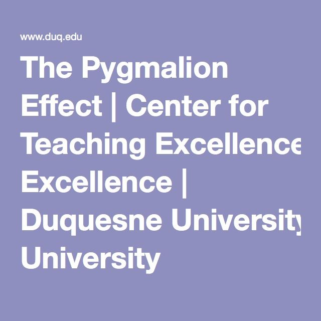 The Pygmalion Effect | Center for Teaching Excellence | Duquesne University
