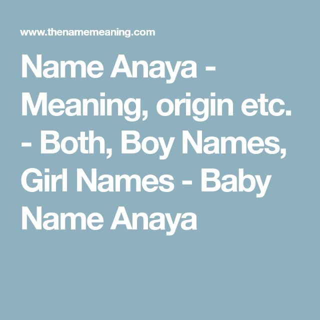 Anaya   Baby names, Names with meaning, Boy names