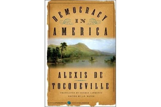 an analysis of democracy in america a book by alexis de toqueville It has been said that a french aristocrat alexis de tocqueville, who visited the united states in the 1830's, understood us in a way that few observers (foreign and domestic) have furthermore, tocqueville's democracy in america is often cited by present-day critics because so many of the observations in it seem.