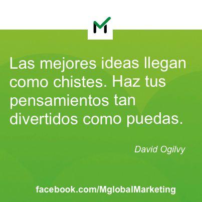 """Frases de #Marketing: """"Las mejores ideas llegan como chistes. Haz tus pensamientos tan divertidos como puedas""""."""