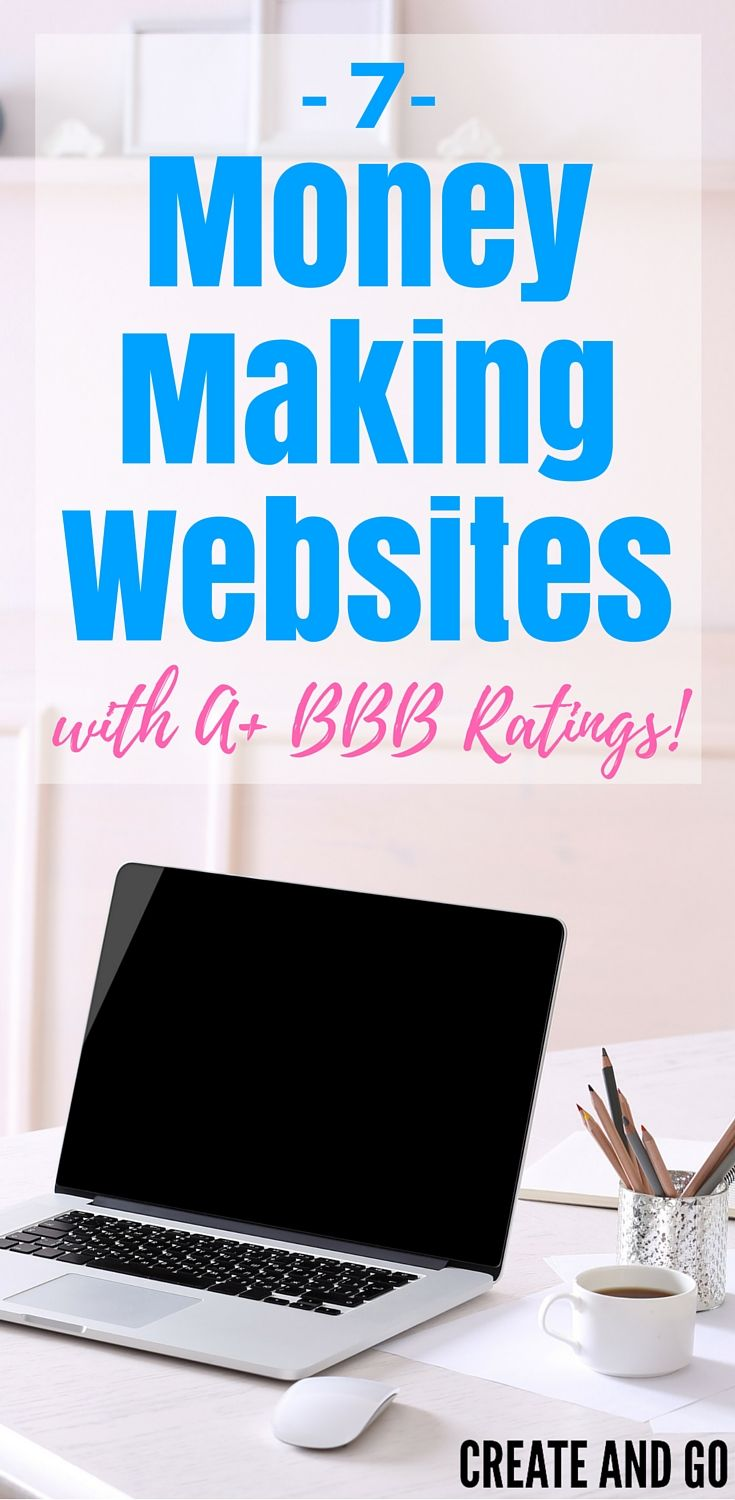 7 Money Making Websites with A+ BBB Ratings! | Make Extra Money Online | Side Income Ideas | Earn Extra Money | http://createandgo.co/7-money-making-websites-bbb-rating/