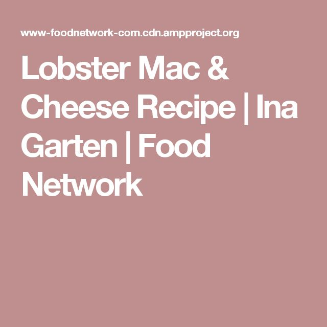 Lobster Mac And Cheese Ina Garten best 25+ food network ina garten ideas on pinterest | food network