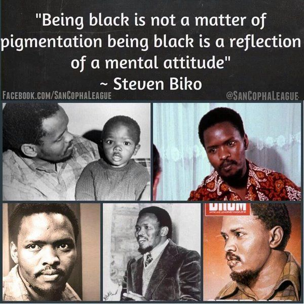 """""""Being black is not a matter of pigmentation, it is a reflection of a mental attitude"""" - Steve Biko"""