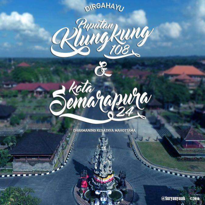 Dirgahayu Klungkung & Kota Semarapura