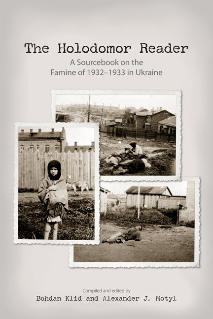 The Holodomor Reader: A Sourcebook on the Famine of 1932-1933 in Ukraine. Comp. and Ed. Bohdan Klid and Alexander J. Motyl. Toronto: CIUS Press, 2012. [DK508.8377 .H63 2012 (R)] http://go.utlib.ca/cat/8684679