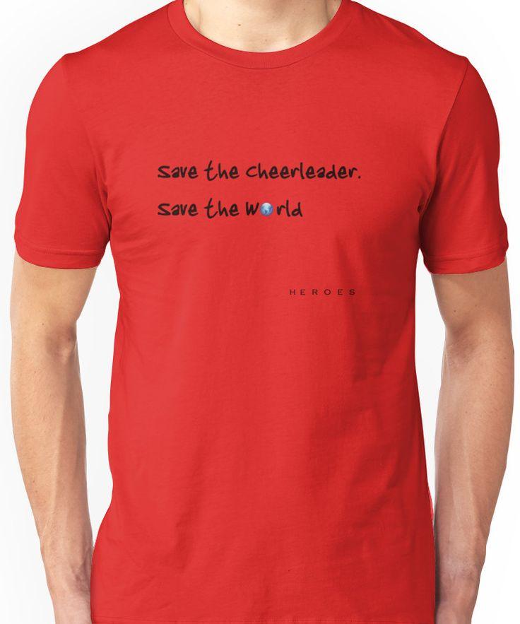 Save the cheerleader. Save the World Unisex T-Shirt