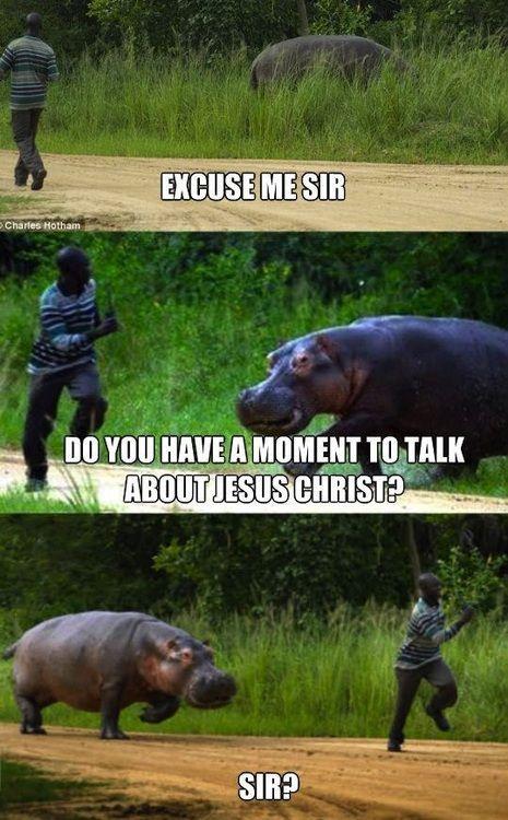 « Excusez-moi monsieur. Auriez-vous un moment pour parler de Jésus Christ ? Monsieur ? »