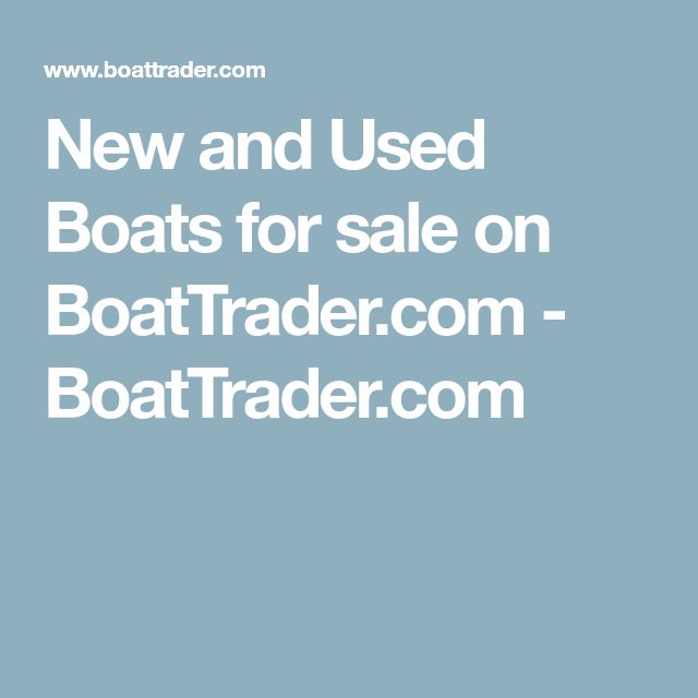 New and Used Boats for sale on BoatTrader.com - BoatTrader.com
